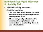 traditional aggregate measures of liquidity risk5