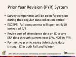 prior year revision pyr system