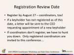 registration review date