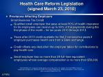 health care reform legislation signed march 23 2010