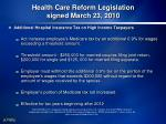 health care reform legislation signed march 23 20105
