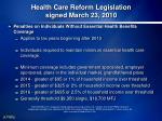 health care reform legislation signed march 23 20106