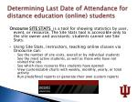 determining last date of attendance for distance education online students1
