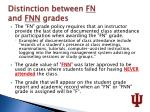 distinction between fn and fnn grades