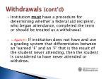 withdrawals cont d