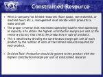 constrained resource
