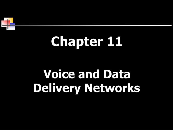 chapter 11 voice and data delivery networks n.