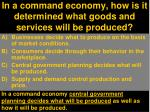 in a command economy how is it determined what goods and services will be produced