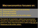 macroeconomics focuses on