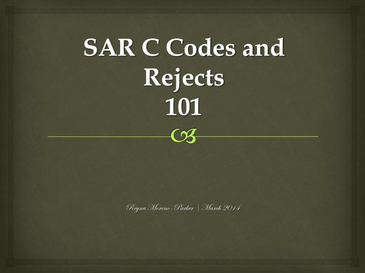 sar c codes and rejects 101 n.