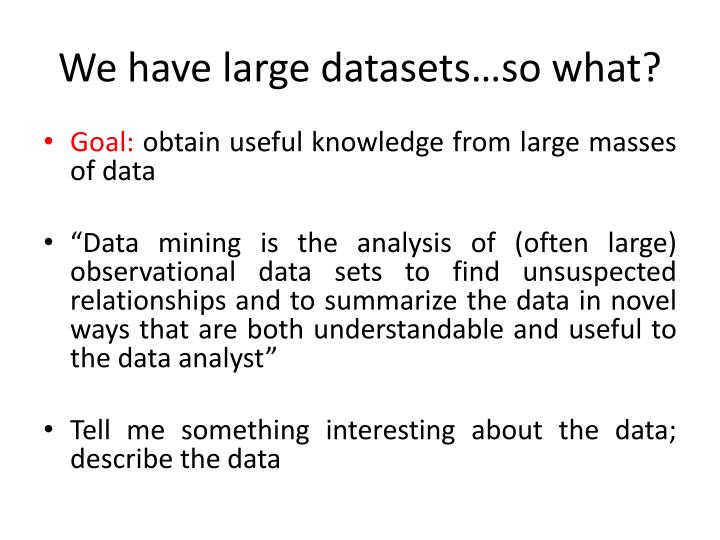 We have large datasets…so what?