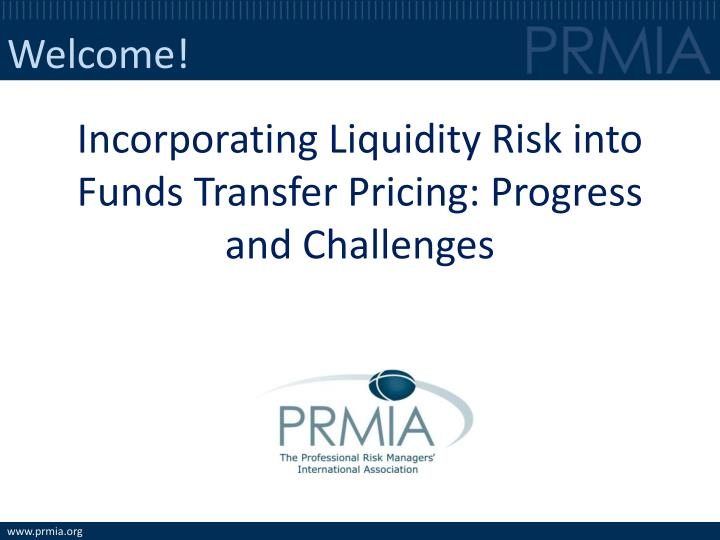 incorporating liquidity risk into funds transfer pricing progress and challenges n.