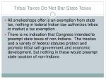 tribal taxes do not bar state taxes