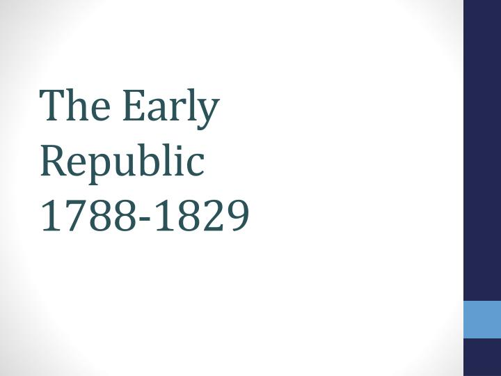 the early republic 1788 1829 n.