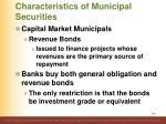 characteristics of municipal securities7