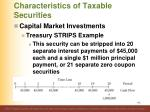 characteristics of taxable securities17