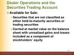 dealer operations and the securities trading account3
