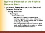reserve balances at the federal reserve bank6