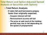 total return and option adjusted spread analysis of securities with options1
