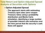 total return and option adjusted spread analysis of securities with options5