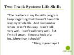 two track system life skills1