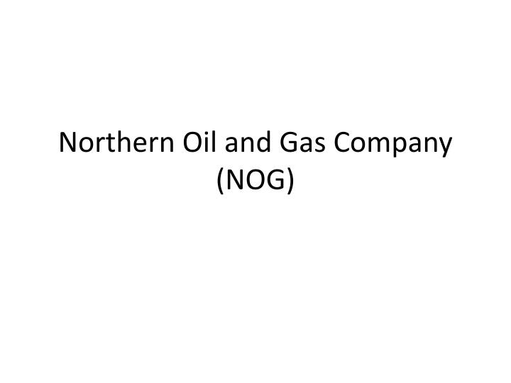 northern oil and gas company nog n.