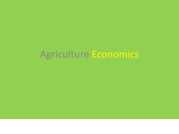 agriculture econo mics n.