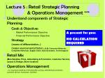 lecture 5 retail strategic planning operations management