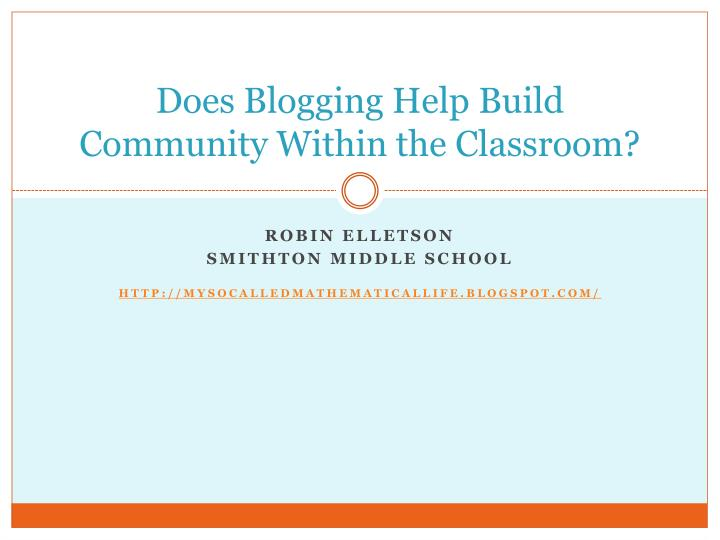 does blogging help build community within the classroom n.