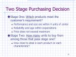 two stage purchasing decision1