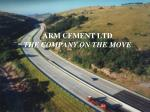 arm cement ltd the company on the move