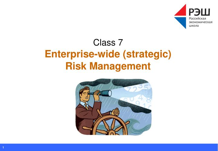 class 7 enterprise wide strategic risk management n.