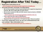 registration after tac today