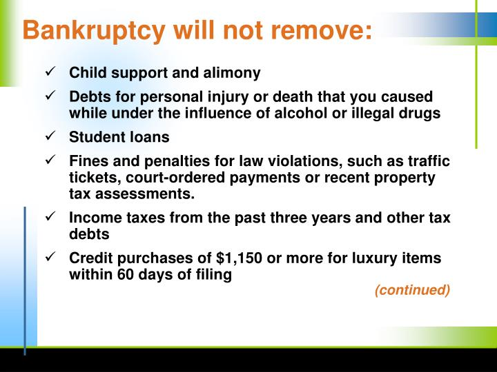 Bankruptcy will not remove: