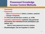 possessed knowledge access control methods