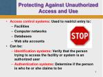 protecting against unauthorized access and use