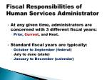 fiscal responsibilities of human services administrator