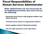 fiscal responsibilities of human services administrator2
