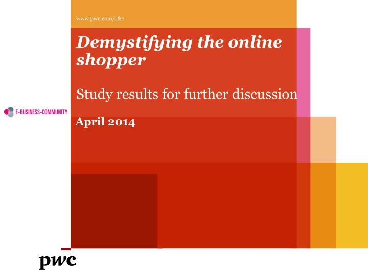 demystifying the online shopper study results for further discussion n.