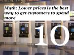 myth lower prices is the best way to get customers to spend more