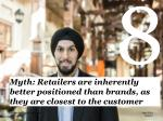 myth retailers are inherently better positioned than brands as they are closest to the customer