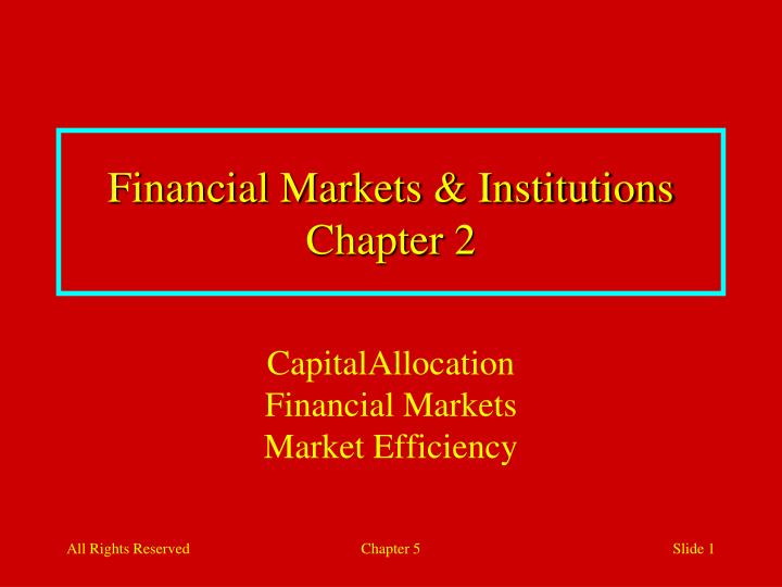financial markets institutions chapter 2 n.