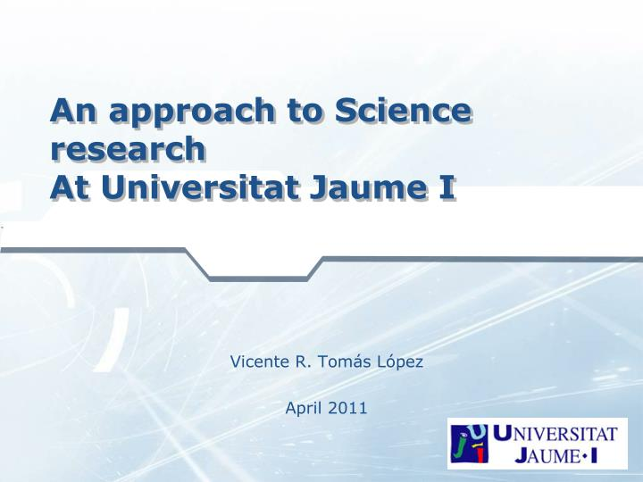 an approach to science research at universitat jaume i n.