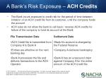 a bank s risk exposure ach credits