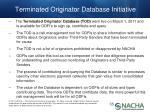 terminated originator database initiative