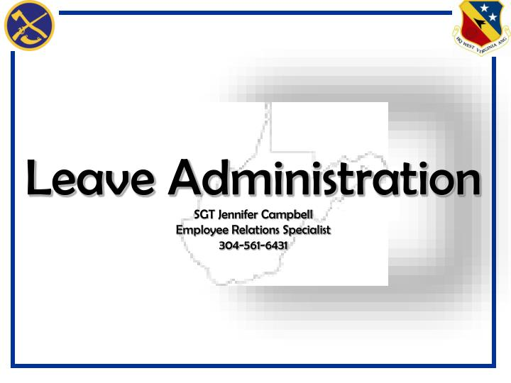 leave administration sgt jennifer campbell employee relations specialist 304 561 6431 n.