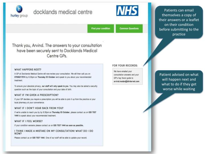 Patients can email themselves a copy of their answers or a leaflet on their condition before submitting to the practice