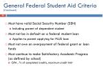 general federal student aid criteria continued