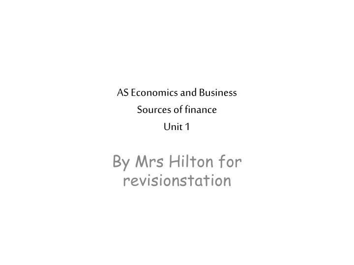 As economics and business sources of finance unit 1