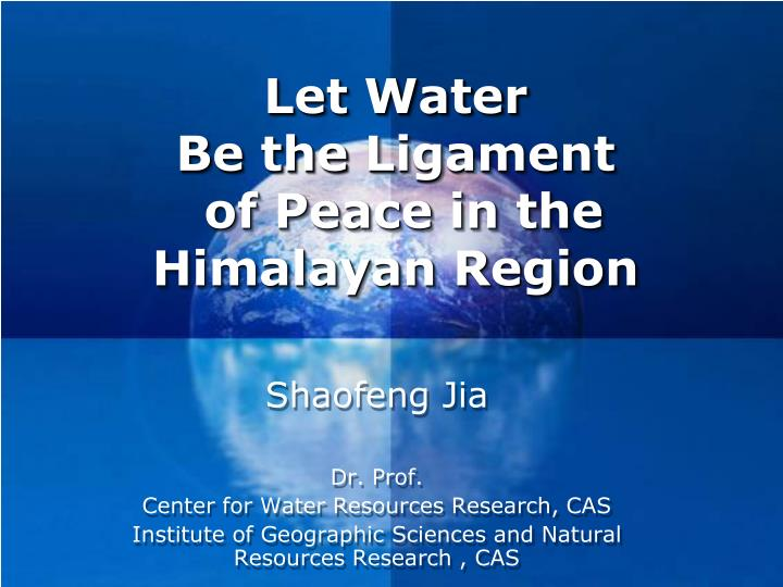 let water be the ligament of peace in the himalayan region n.